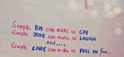 Simple goodbye can make us cry. Simple joke can make us laugh. And...a simple care can make us fall in love.