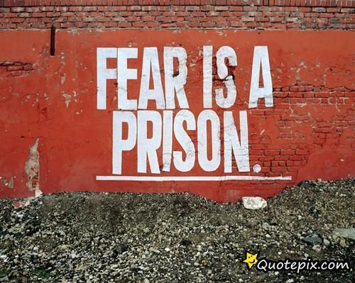 Fear Is Prison