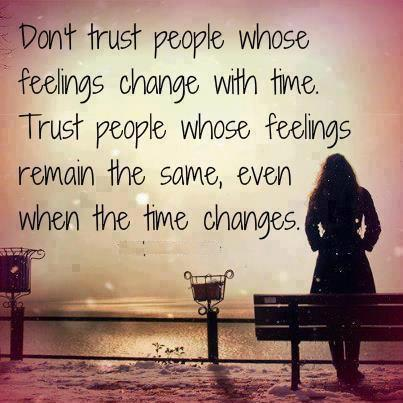 Quotes About Love N Trust : dont trust every people but feeling change time .....
