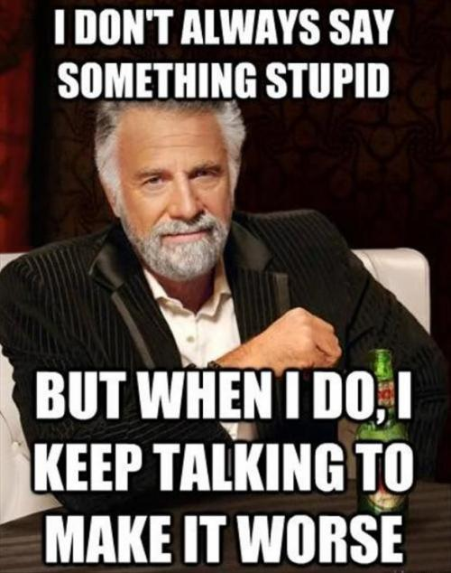 I DON'T ALWAYS SAY