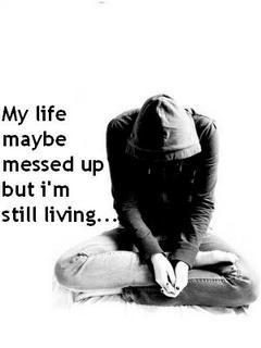 my life is messed up quotes