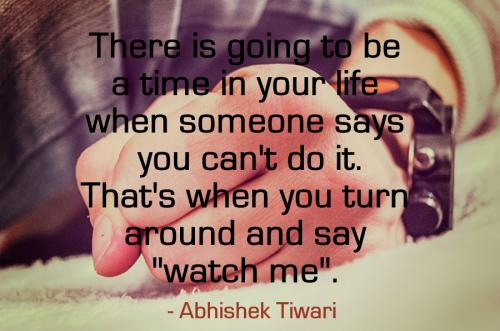 Abhishek Tiwari (Iamabhi) Never Back Down Quotes