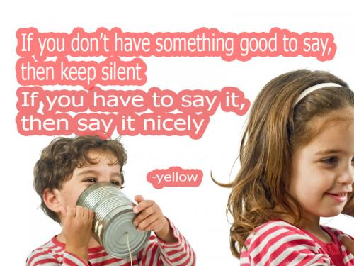 If you don't have something good to say,
