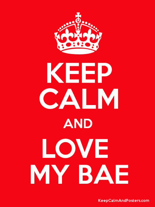 Quotes Bae Mean Quotesgram: Bae, I Love You