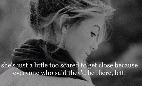 She's just a little too scared to get close because everyone who said they'd be there left...
