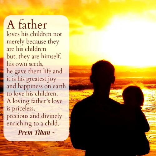 Quotes About The Love Of A Father: A Father Loves His Children Not Merely Because They Are